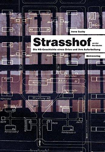 9783993000547: Strasshof an der Nordbahn: Die NS-Geschichte eines Ortes und ihre Aufarbeitung