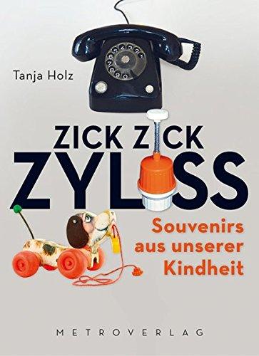 9783993001674: Zick Zick Zyliss: Souvenirs aus unserer Kindheit