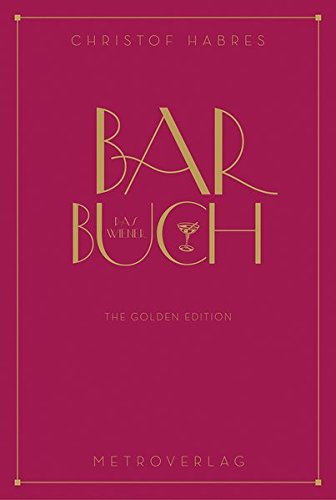 Das Wiener Barbuch: The Golden Edition (Hardback): Christof Habres