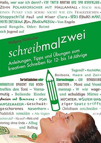 9783994000171: schreibmalzwei: Anleitungen, Tipps und Übungen zum kreativen Schreiben für 12-14-Jährige