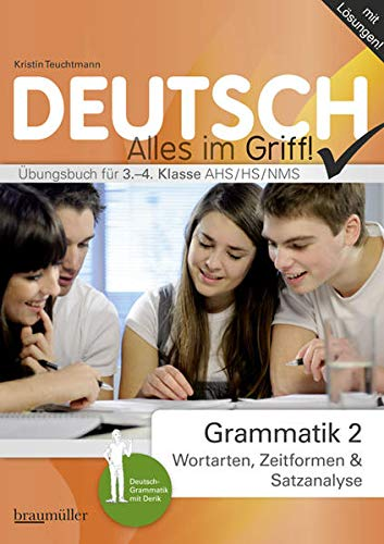 9783994000256: Deutsch - Alles im Griff! Grammatik 2: Wortlehre und Satzlehre. Übungsbuch für 3.-4. Klasse AHS/HS/NMS