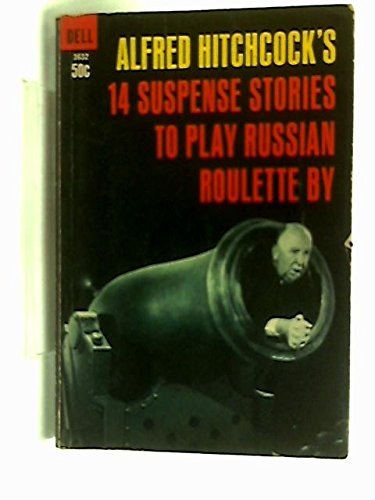 14 Suspense Stories to Play Russian Roulette: Hitchcock, Alfred, Illustrated