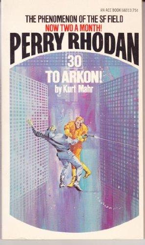 9784041660133: To Arkon! (Perry Rhodan #30)