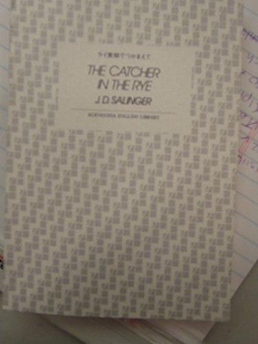 9784061860711: The Catcher in the Rye (Kodansha English library) (1991) ISBN: 4061860712 [Japanese Import]
