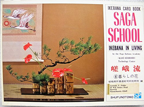Saga School (Ikebana in Living): Shufunotomo Co. Ltd.