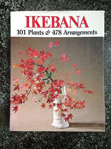 Ikebana: 101 Plants and 478 Arrangements: Sparnon, Norman