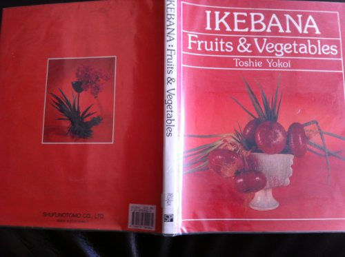9784079744461: Ikebana with Fruits and Vegetables