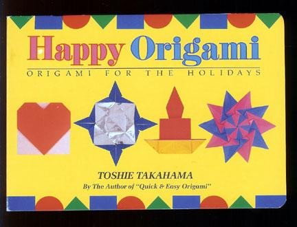 9784079750325: Happy Origami Origami For The Holidays