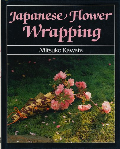 Japanese Flower Wrapping.: KAWATA, Mitsuko.