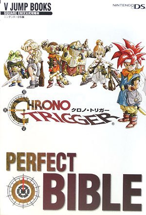 9784087794830: Chrono Trigger NDS version PERFECT BIBLE Square Enix Official Strategy Guide (V JUMP BOOKS) (2008) ISBN: 4087794830 [Japanese Import]