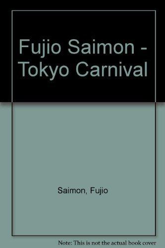 Fujio Saimon - Tokyo Carnival (Paperback): Fujio Saimon