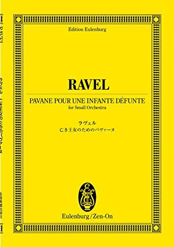 9784118941240: Pavane for a Dead Princess Hey Len Petersburg Ravel score (Eulenburg score) (2006) ISBN: 4118941244 [Japanese Import]