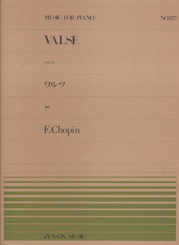 9784119111277: Piano piece over 127 waltz posthumous work / Chopin (2009) ISBN: 411911127X [Japanese Import]