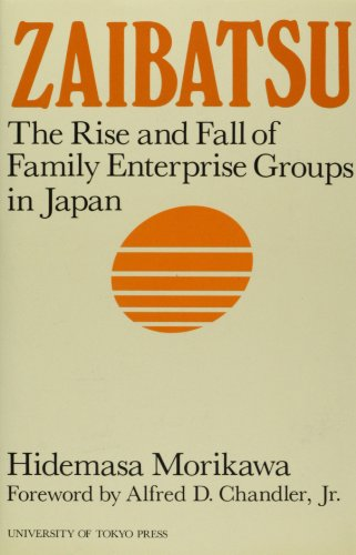 9784130470551: Zaibatsu: The Rise and Fall of Family Enterprise Groups in Japan