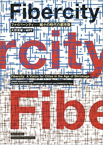 9784130668552: Fiber City: A Vision for the Shrinking Megacity, Tokyo 2050 [Bilingual: Japanese/English] (Japanese Edition)