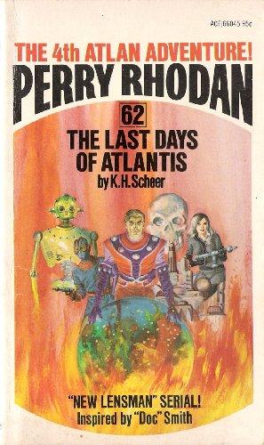 The Last Days of Atlantis (Perry Rhodan, No. 62): K. H. Scheer