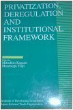 Privatization, deregulation and institutional framework (IDE International: Masatsugu Tsuji, Mitsuhiro