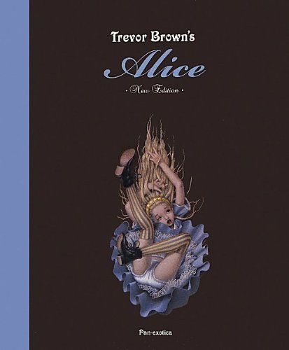 Trevor Brown - Alice. Signed Edition (Hardback)