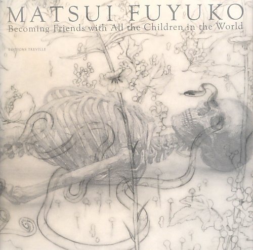9784309909967: Matsui Fuyuko Becoming Friends with All the Children in the World. Premium Edition (English and Japanese Edition)