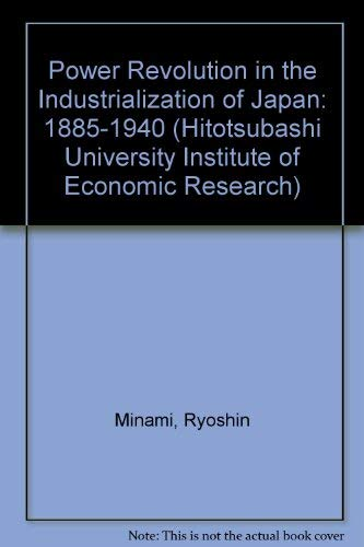 9784314004725: Power Revolution in the Industrialization of Japan: 1885-1940 (Hitotsubashi University Economic Research Series)