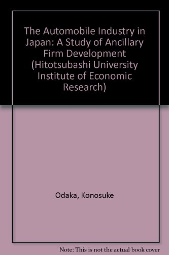 9784314004879: The Automobile Industry in Japan: A Study of Ancillary Firm Development (Hitotsubashi University Economic Research Series)