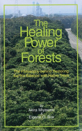 9784333020737: The Healing Power of Forests: The Philosophy Behind Restoring Earth's Balance with Native Trees