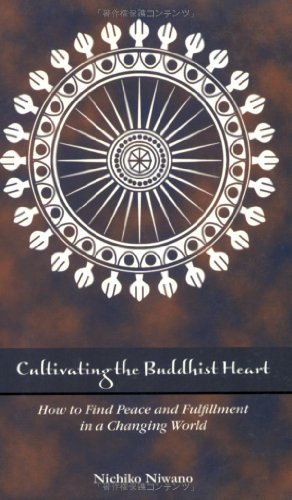 Cultivating the Buddhist Heart : How to: Nichiko Niwano; Suzanne
