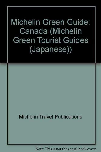 9784408013145: Michelin Green Guide: Canada (Michelin Green Tourist Guides (Japanese))