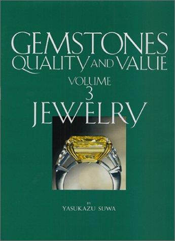 Gemstones Quality and Valuevolume 3 jewelry: Suwa, Y.