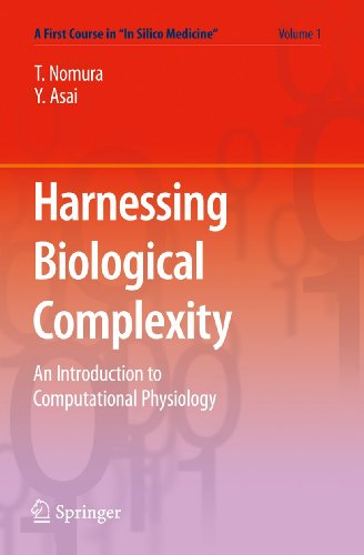 """9784431538790: Harnessing Biological Complexity: An Introduction to Computational Physiology (A First Course in """"In Silico Medicine"""") (Volume 1)"""