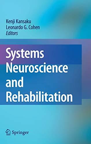 Systems Neuroscience and Rehabilitation: Kansaku, Kenji [Editor];