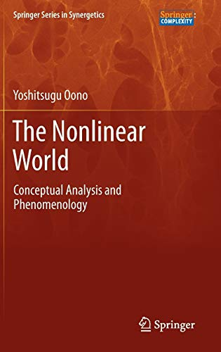 9784431540281: The Nonlinear World: Conceptual Analysis and Phenomenology (Springer Series in Synergetics)