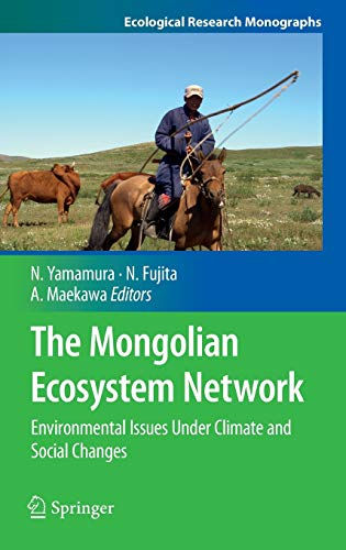 9784431540519: The Mongolian Ecosystem Network: Environmental Issues Under Climate and Social Changes (Ecological Research Monographs)