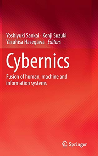 9784431541585: Cybernics: Fusion of human, machine and information systems