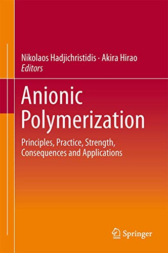 Anionic Polymerization 2016: Principles, Practice, Strength, Consequences, and Applications (...