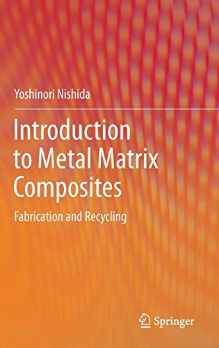 9784431542360: Introduction to Metal Matrix Composites: Fabrication and Recycling