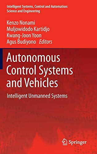 9784431542759: Autonomous Control Systems and Vehicles: Intelligent Unmanned Systems (Intelligent Systems, Control and Automation: Science and Engineering)