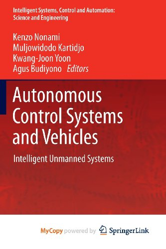 9784431542773: Autonomous Control Systems and Vehicles: Intelligent Unmanned Systems
