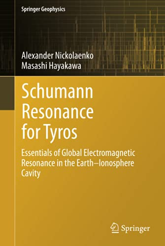 9784431543572: Schumann Resonance for Tyros: Essentials of Global Electromagnetic Resonance in the Earth–Ionosphere Cavity (Springer Geophysics)