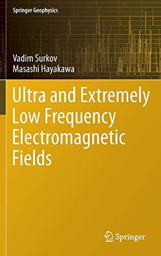 9784431543664: Ultra and Extremely Low Frequency Electromagnetic Fields (Springer Geophysics)