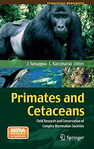9784431545224: Primates and Cetaceans: Field Research and Conservation of Complex Mammalian Societies (Primatology Monographs)