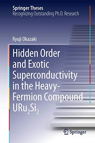 9784431545910: Hidden Order and Exotic Superconductivity in the Heavy-Fermion Compound URu2Si2 (Springer Theses)