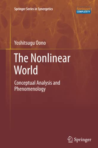 9784431546672: The Nonlinear World: Conceptual Analysis and Phenomenology (Springer Series in Synergetics)