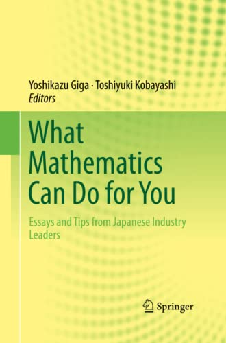 9784431546818: What Mathematics Can Do for You: Essays and Tips from Japanese Industry Leaders
