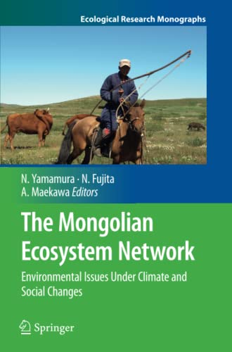 9784431546900: The Mongolian Ecosystem Network: Environmental Issues Under Climate and Social Changes (Ecological Research Monographs)