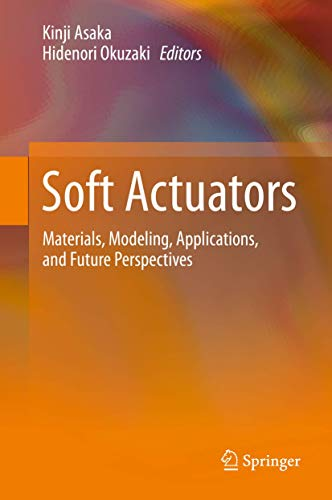 9784431547662: Soft Actuators: Materials, Modeling, Applications, and Future Perspectives