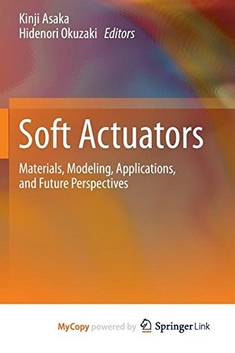 9784431547686: Soft Actuators: Materials, Modeling, Applications, and Future Perspectives
