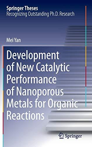 Development of New Catalytic Performance of Nanoporous Metals for Organic Reactions (Springer ...