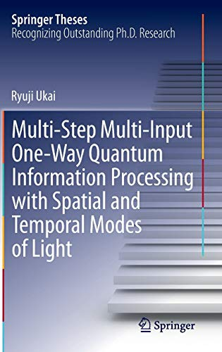 Multi-Step Multi-Input One-Way Quantum Information Processing with Spatial and Temporal Modes of ...