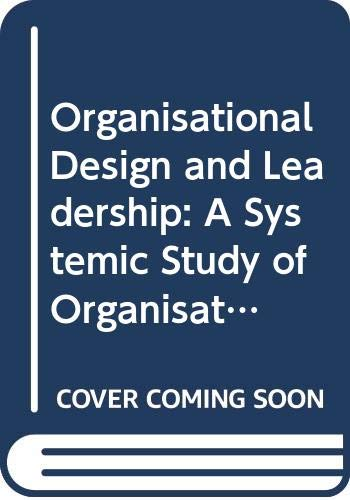 9784431551744: Organisational Design and Leadership: A Systemic Study of Organisational Evolutions and Revolutions and the Role of Leadership (Translational Systems Sciences)